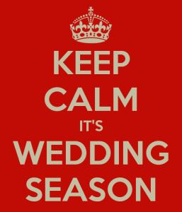 Keep calm, it's wedding season